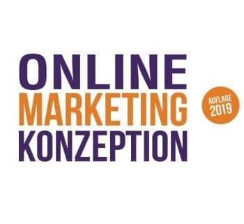 Online-Marketing-Konzeption - 2019: Der Weg zum optimalen Online-Marketing-Konzept. Trends und Entwicklungen. Teildisziplinen wie Affiliate-Marketing, ... Media, Online Werbung, SEA, SEO, u. v. a. m.