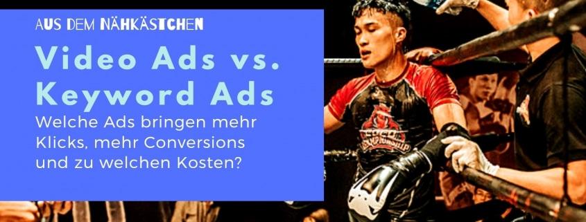 Video-Ads vs. Keyword-Ads ein 3-Wochen Test